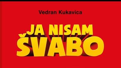 """Ratko Cvetnić: Morlačke antiteze Vedrana Kukavice u romanu  """"Ja nisamŠvabo"""""""
