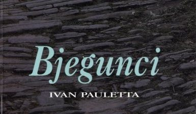 Uz odlazak Ivana Paulette – Napomene o njegovoj knjiziBjegunci