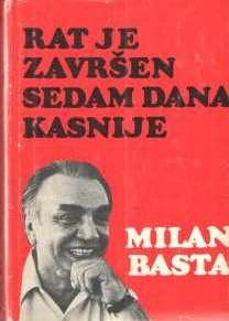 Milan Basta: Rat je završio sedam danakasnije