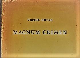 Viktor Novak: MAGNUM CRIMEN – Pola vijeka klerikalizma uHrvatskoj
