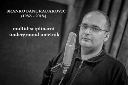 Stefan Simić: BANE RADAKOVIĆ – ODLAZAK UMETNIKA KOJI JE MOGAOSVE