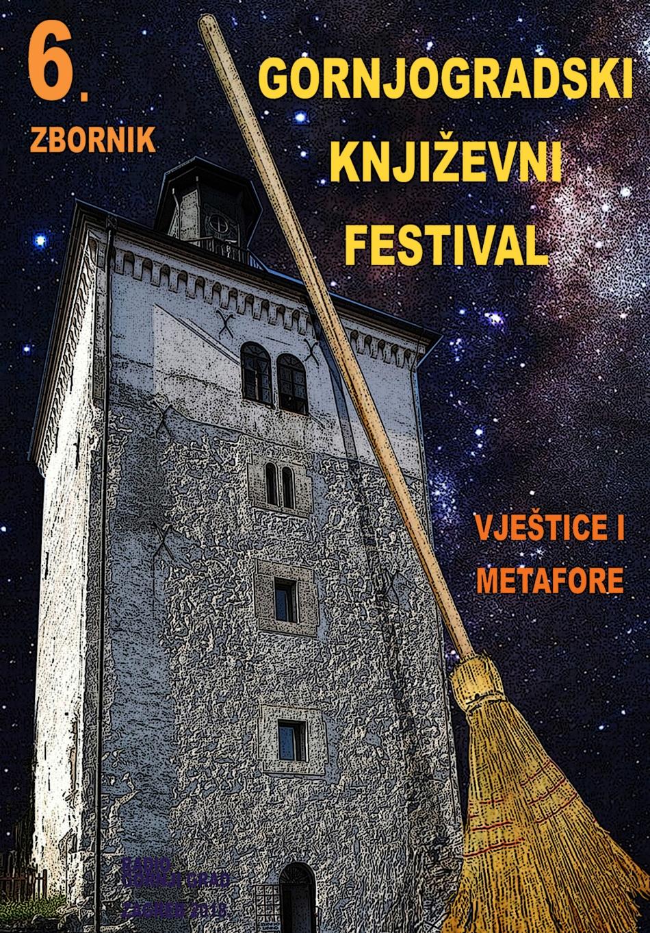 Zbornik 6. Gornjogradskog književnog festivala: Vještice imetafore