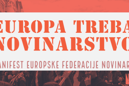 NOVINARSKI MANIFEST 2019.: EUROPA TREBANOVINARSTVO!