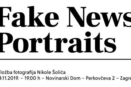 Fake News Portraits – Izložba fotografija Nikole Šolića u Novinarskomdomu