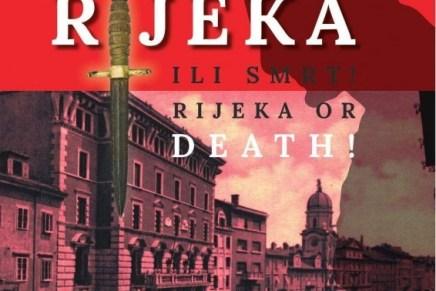 RIJEKA ILI SMRT: Ja optužujem D'Annunzija za smrt kozmopolitskeRijeke!