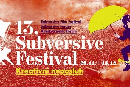13. SUBVERSIVE FESTIVAL 28. 11. – 15.12.